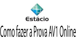 Como fazer a Prova AV1 online em casa - Sia Estacio