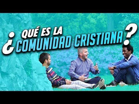 ¿QUÉ ES LA COMUNIDAD CRISTIANA?