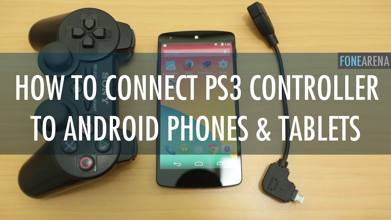 How to use PS3 Controller on Android Phones and Tablets