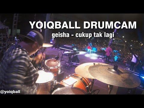 GEISHA - CUKUP TAK LAGI (YOIQBALL DRUMCAM)