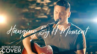 Hanging By A Moment Lifehouse Boyce Avenue Acoustic Cover On Spotify Apple
