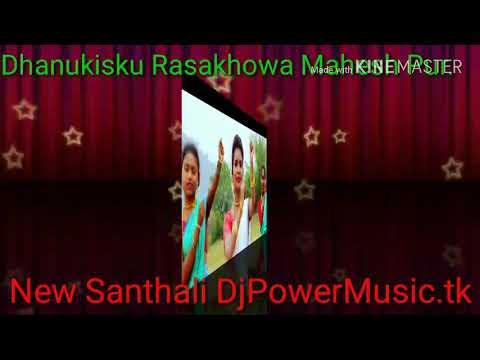 New Santhali DjPowerMusic. tk Dhanukisku Rasakhowa Mahesh Pur.