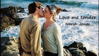 Love me tender - Norah Jones  (tradução)