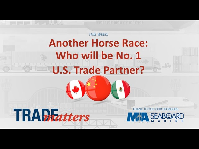 Another Horse Race: Who will be No. 1 U.S. Trade Partner?