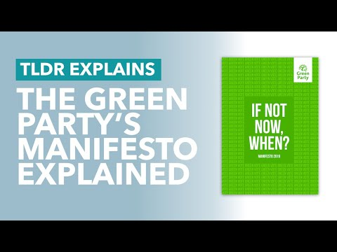 Green Party's 88 Page Manifesto Quickly Summarised (2019 Election) - TLDR Explains
