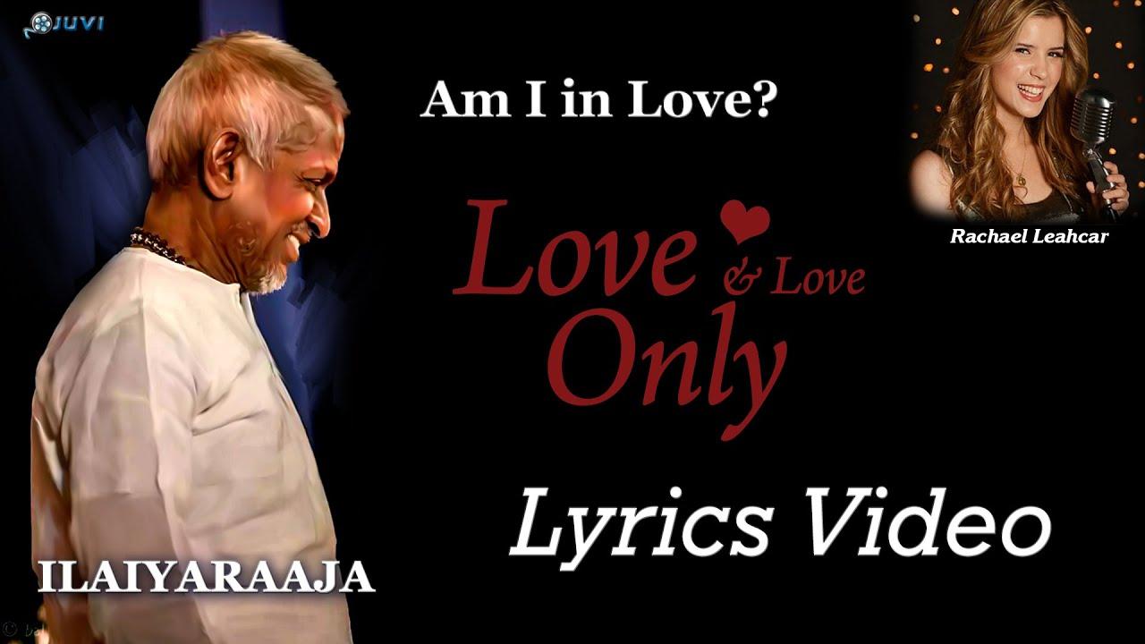 Ilayaraja English Song - Lyrics Video - Love And Love Only