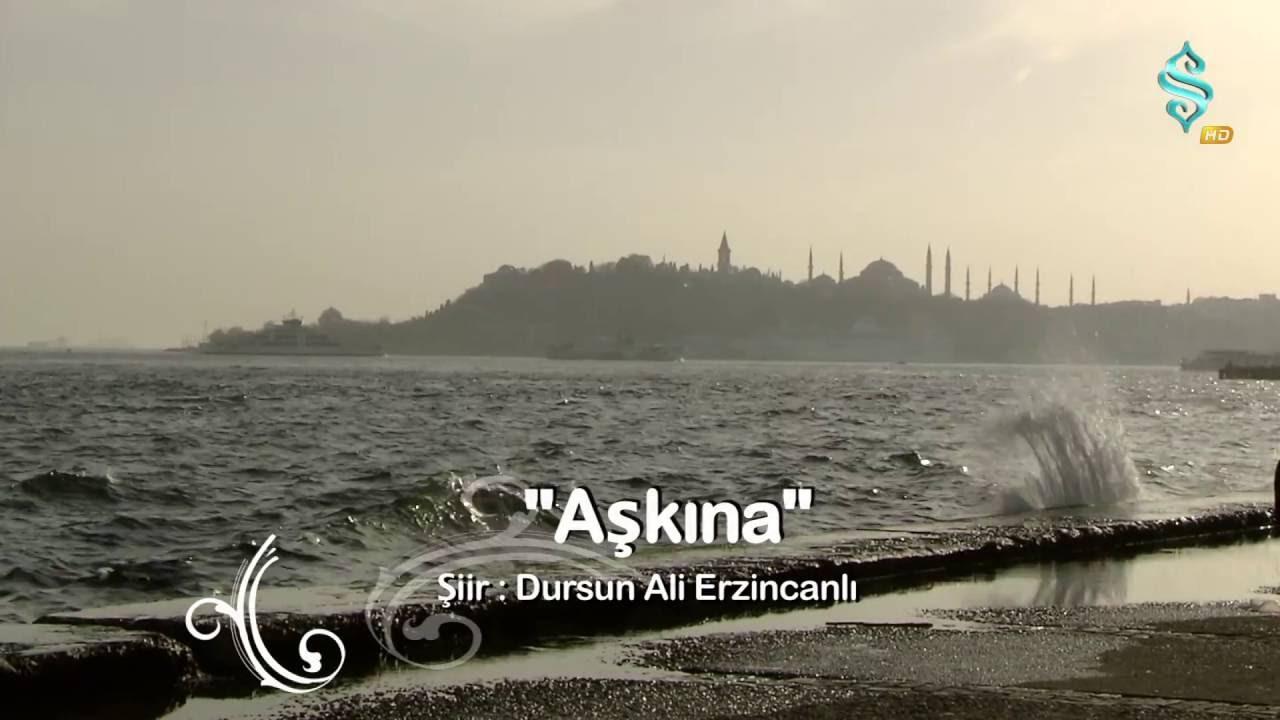 Dursun Ali Erzincanlı | Aşkına