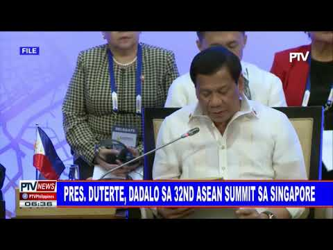 Pangulong #Duterte, dadalo sa 32nd ASEAN Summit sa Singapore