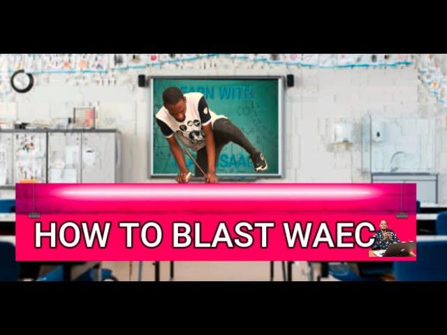 How to Prepare And Pass Waec 2020