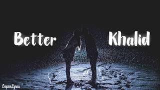Khalid - Better (Lyrics - Traducida esp.)