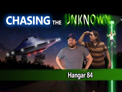 Chasing the Unknown - Chasing the Unknown Ep 1 - Hangar 84