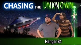 Chasing the Unknown Ep 1 - Hangar 84