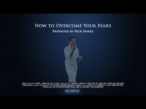 How to Overcome Your Fears | Nick Sparks | Full Length HD