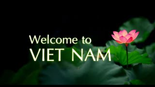 """Melt with the clip """"Welcome to Vietnam"""