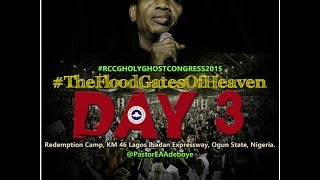 DAY 3 EVENING SESSION- RCCG HOLY GHOST CONGRESS 2015 - FLOODGATES OF HEAVEN