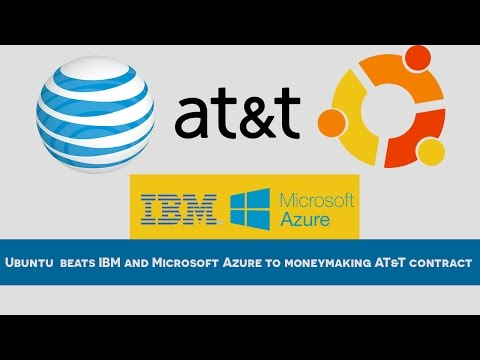 Ubuntu operating system beats IBM and Microsoft Azure to moneymaking AT&T contract