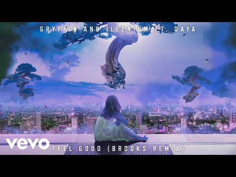 Gryffin, Illenium - Feel Good (Brooks Remix) ft. Daya
