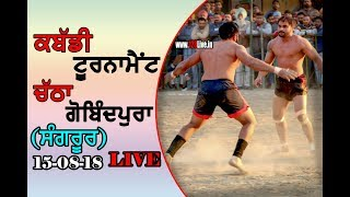 Chatha Gobindpura (Sangrur) Kabaddi Tournament (Live) 15 August 2018/www.123Live.in