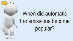 When Did Automatic Transmissions Become Popular?