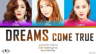 "S.E.S - ""Dreams Come True"" Lyrics [Color Coded Han/Rom/Eng]"