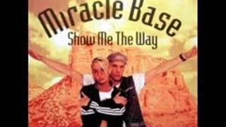 Miracle Base - Show Me The Way: Radio edit 1997