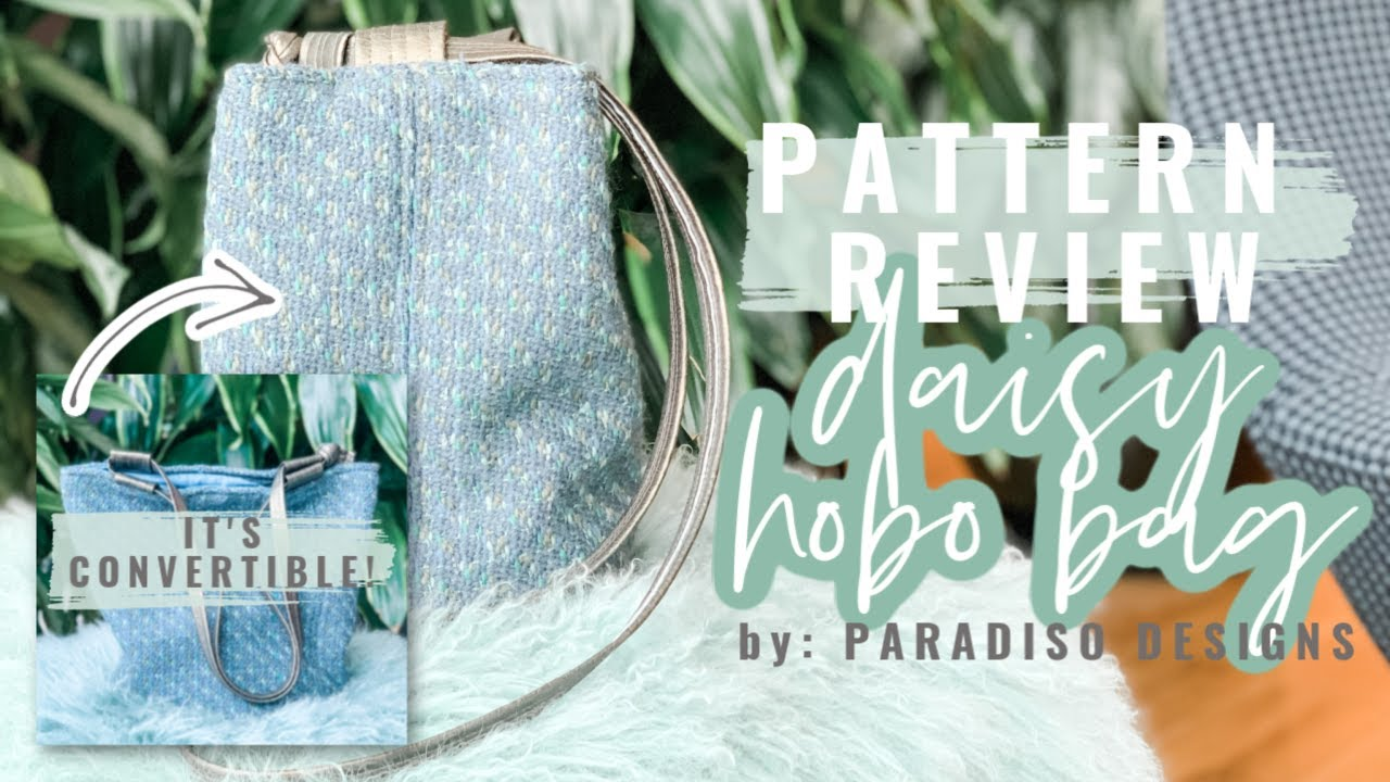 Paradiso Designs Daisy Hobo Bag Sewing Pattern Review