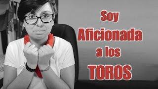 Soy Aficionada a los TOROS. #Soyaficionadoalostoros