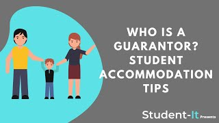 Who Is a Guarantor? Student Accommodation Tips