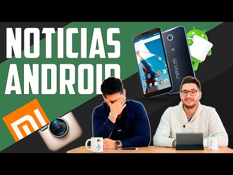 Noticias Android: Mi5, LG G5, Marshmallow 6.0.1, Android N
