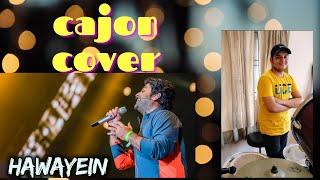 Hawayein |  Arijit Singh | Cajon Cover | Shrihan708