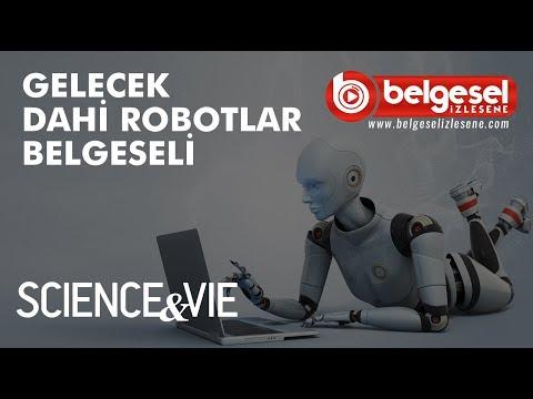Gelecek Yapay Zeka Dahi Robotlar Belgeseli - Türkçe Dublaj