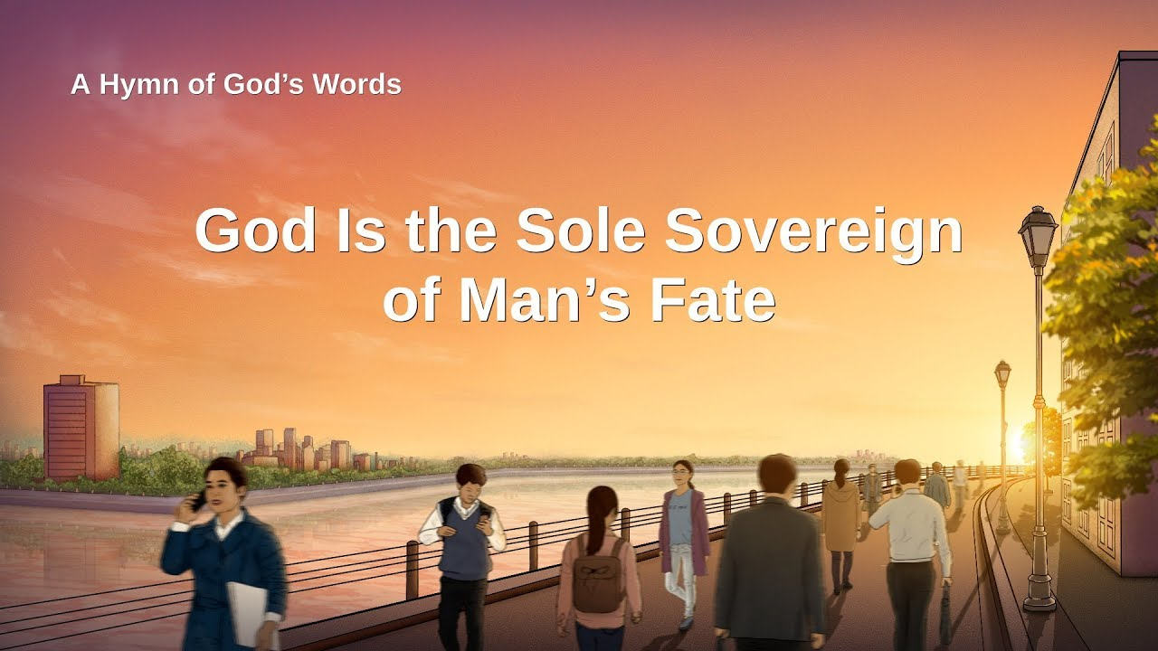 """2019 English Christian Hymn With Lyrics   """"God Is the Sole Sovereign of Man's Fate"""""""