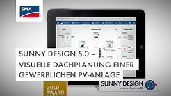 Sunny Design 5.0 – Visuelle Dachplanung einer gewerblichen PV-Anlage