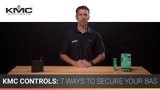 KMC Controls: 7 Ways to Help Secure Your BAS