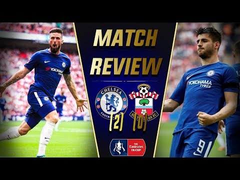 Chelsea 2-0 Southampton Fa Cup Match Review || BRING ON MAN UNITED! || Giroud & Morata decisive!