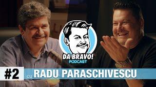 DA BRAVO! Podcast #2 cu Radu Paraschivescu