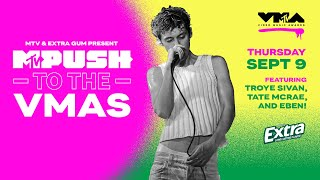 Troye Sivan, Tate McRae & EBEN Perform Live   PUSH to the VMAs Concert