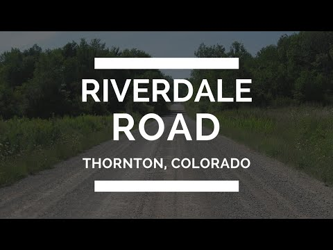 Local Lore & Legends: Riverdale Road, Thornton Colorado