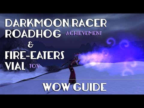 Guide to getting the Fire-Eaters Vial toy, and Darkmoon Racer Roadhog Achievement