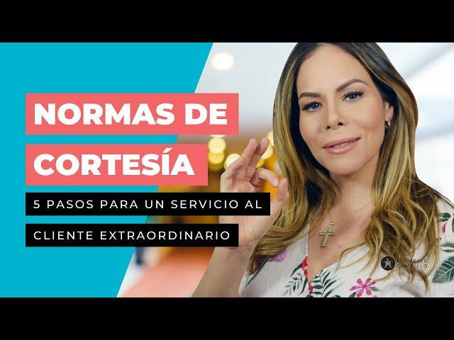 5 NORMAS DE CORTESIA PARA UN MEJOR SERVICIO | Michelle Campillo