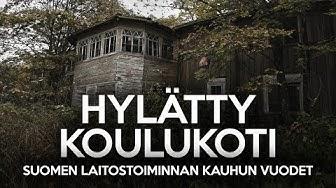 Hylätty koulukoti – Suomen laitostoiminnan kauhun vuodet