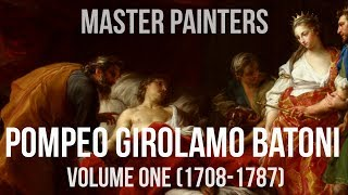 Pompeo Girolamo Batoni Volume one (1708-1787) A collection of paintings 4K