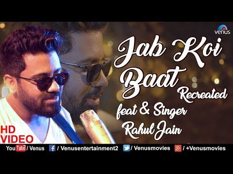 Jab Koi Baat - Recreated | Rahul Jain | Best Bollywood Romantic Songs