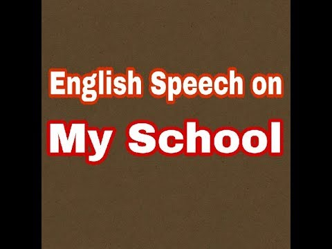 My School Speechessay In English  Youtube My School Speechessay In English
