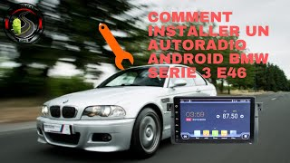 Comment installer un autoradio GPS Android sur BMW E46 Serie 3
