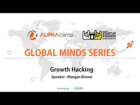 Global Minds Series #1 -  Morgan Brown   Growth Hacking