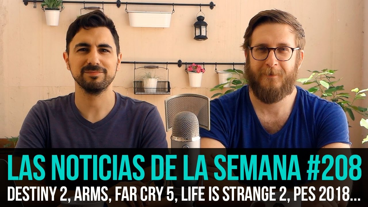 Â¡La semana en 10 min #208! Destiny 2, ARMS, FAR CRY 5, Life is Strange 2, PES 2018…
