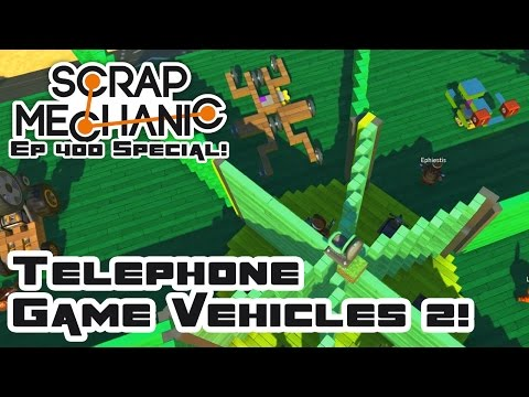 Telephone Game Vehicles, Part 2! - Let's Play Scrap Mechanic Multiplayer - Part 402