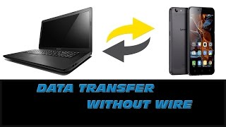 Wireless File Transfer | How to transfer data from laptop to mobile without wire