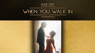 Home Free When You Walk In Official Music Audio